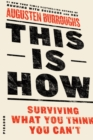 Image for This is how  : surviving what you think you can't