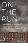 Image for On the run  : fugitive life in an American city