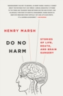 Image for Do No Harm : Stories of Life, Death, and Brain Surgery