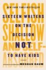 Image for Selfish, shallow, and self-absorbed  : sixteen writers on the decision not to have kids