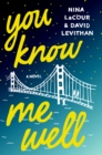 Image for You Know Me Well : A Novel