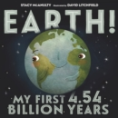 Image for Earth! My First 4.54 Billion Years