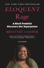 Image for Eloquent rage  : a black feminist discovers her superpower