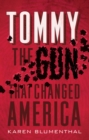 Image for Tommy : The Gun That Changed America