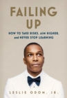 Image for Failing Up : How to Take Risks, Aim Higher, and Never Stop Learning