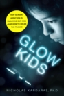 Image for Glow kids  : how screen addiction is hijacking our kids - and how to break the trance