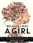 Image for Because I was a girl  : true stories for girls of all ages