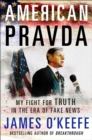 Image for American Pravda : My Fight for Truth in the Era of Fake News