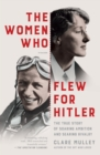 Image for WOMEN WHO FLEW FOR HITLER