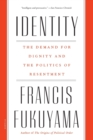 Image for Identity : The Demand for Dignity and the Politics of Resentment