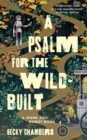 Image for A psalm for the wild-built