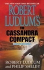 Image for Robert Ludlum's the Cassandra Compact : A Covert-One Novel