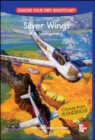 Image for CHOOSE YOUR OWN ADVENTURE: SILVER WINGS