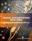 Image for Digital system design with FPGA  : implementation using Verilog and VHDL
