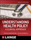 Image for Understanding Health Policy: A Clinical Approach, Eighth Edition