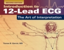 Image for Introduction to 12-lead ECG  : the art of interpretation