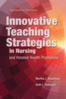 Image for Innovative teaching strategies in nursing and related health professions