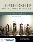 Image for Leadership For Health Professionals: Theory, Skills, And Applications