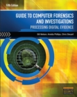 Image for Guide to computer forensics and investigations  : processing digital evidence