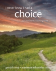 Image for I never knew I had a choice  : explorations in personal growth
