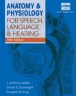 Image for Anatomy and physiology for speech, language and hearing