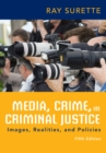 Image for Media, crime, and criminal justice  : images, realities, and policies