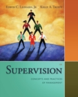Image for Supervision  : concepts and practices of management