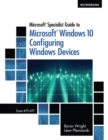 Image for Microsoft Specialist Guide to Microsoft Windows 10 (Exam 70-697, Configuring Windows Devices)