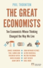 Image for The great economists  : ten economists whose thinking changed the way we live