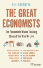 Image for The great economists: ten economists whose thinking changed the way we live