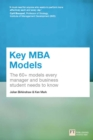 Image for Key MBA models: the 60+ models every manager and business student needs to know