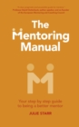 Image for The mentoring manual  : your step by step guide to being a better mentor