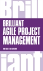 Image for Brilliant Agile project management  : a practical guide to using Agile, Scrum and Kanban