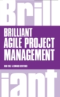 Image for Brilliant Agile project management: a practical guide to using Agile, Scrum and Kanban