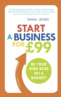 Image for Start a business for 99  : be your own boss - on a budget!