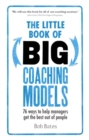 Image for The little book of big coaching models  : 76 ways to help managers get the best out of people