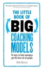 Image for Little Book of Big Coaching Models: 83 ways to help managers get the best out of people