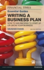 Image for The Financial Times essential guide to writing a business plan  : how to win backing to start up or grow your business