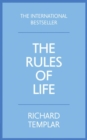 Image for The rules of life  : a personal code for living a better, happier, more successful kind of life