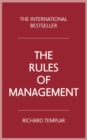 Image for The rules of management  : a definitive code for managerial success