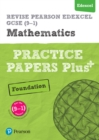 Image for Revise Edexcel GCSE (9-1) mathematics  : for the 2015 qualificationsFoundation,: Practice papers plus