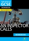 Image for York Notes for GCSE (9-1): An Inspector Calls WORKBOOK - The ideal way to catch up, test your knowledge and feel ready for 2021 assessments and 2022 exams