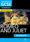 Image for York Notes for GCSE (9-1): Romeo and Juliet WORKBOOK - The ideal way to catch up, test your knowledge and feel ready for 2021 assessments and 2022 exams