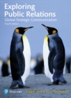 Image for Exploring public relations  : global strategic communication