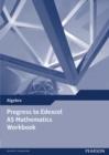 Image for Progress to Edexcel AS Mathematics Workbook
