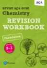 Image for Revise AQA GCSE chemistry  : for the 9-1 examsFoundation,: Revision workbook