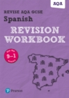 Image for Revise AQA GCSE Spanish Revision Workbook : for the 9-1 exams