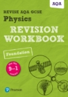 Image for Revise AQA GCSE physics foundation revision workbook  : for the 9-1 exams