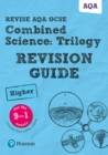 Image for Revise AQA GCSE combined scienceTrilogy higher revision guide