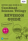Image for Revise AQA GCSE combined scienceTrilogy foundation revision guide